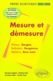 Mesure Et Demesure Prepas Scientifiques 2003-2005 Platon Gorgias Rabelais Gargantua Moliere Dom Juan - Intérieur - Format classique