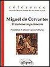 Miguel De Cervantes El Curiosio Impertinente Oeuvres De Litterature Etrangere Dans Leur Version Orig - Intérieur - Format classique