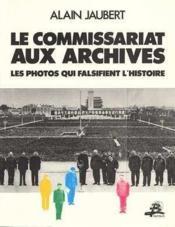 Le Commissariat Aux Archives - Couverture - Format classique