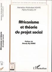 Africanisme Et Theorie Du Projet Social - Couverture - Format classique