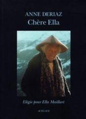 Chere Ella. Elegie Pour Ella Maillart - Couverture - Format classique