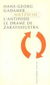 Nietzsche l'antipode ; le drame de Zarathoustra - Intérieur - Format classique