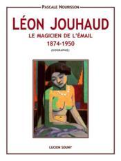 Leon jouhaud, le magicien de l'email - Couverture - Format classique