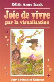 Joie De Vivre Par La Visualisation - Intérieur - Format classique