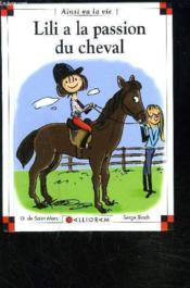 Vente livre :  Lili a la passion du cheval  - Dominique De Saint Mars - Serge Bloch - Dominique De Saint-Mars