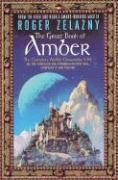 Vente livre :  The great book of Amber : the complete Amber chronicles, vol. 1-10  - Roger Zelazny