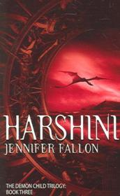 Vente livre :  THE DEMON CHILD TRILOGY - TOME 3: HARSHINI  - Jennifer Fallon