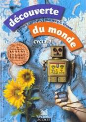 Decouverte Du Monde, Cycle 2  - Collectif