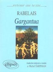 Rabelais Gargantua Traduction Integrale Et Inedite De Michel Tarpinian - Intérieur - Format classique