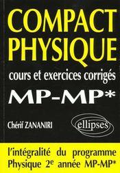 Compact Physique Cours Et Exercices Corriges Mp-Mp* L'Integralite Du Programme 2e Annee - Intérieur - Format classique