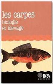 Les carpes ; biologie et élevage - Couverture - Format classique