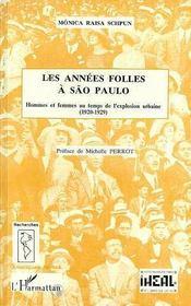 Les années folles à São Paulo ; hommes et femmes au temps de l'explosion urbaine 1920-1929 - Intérieur - Format classique