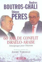 60 ans de conflit israelo-arabe ; temoignages pour l'histoire - Intérieur - Format classique
