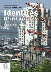 Identites Territoriales En Asie Orientale - Couverture - Format classique