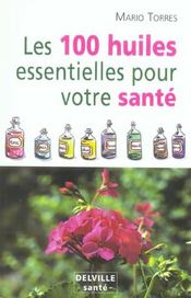 100 Huiles Essentielles Pour Votre Sante - Intérieur - Format classique