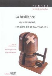La Resilience - Ou Comment Renaitre De Sa Souffrance ? - Intérieur - Format classique