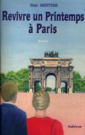 Revivre un printemps à paris - Couverture - Format classique