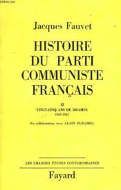 Histoire Du Parti Communiste Francais Tome 2 : Vingt-Cinq Ans De Drames. 1939-1965. - Couverture - Format classique