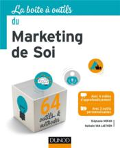 La Boite A Outils ; Du Marketing De Soi ; 64 Outils Et Méthodes - Couverture - Format classique