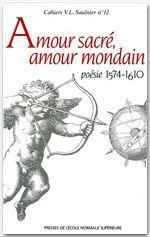 Amour sacré, amour mondain ; poésie 1574-1610 - Couverture - Format classique