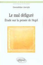 Le Mal Defigure Etude Sur La Pensee De Hegel - Intérieur - Format classique