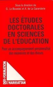 Les études doctorales en sciences de l'éducation ; pour un accompagnement personnalisé des mémoire et des théses - Couverture - Format classique