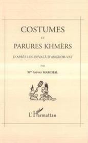 Costumes et parures khmères d'après les devata d'Angkor-Vat - Couverture - Format classique