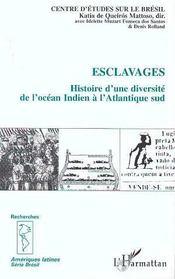 Esclavages ; histoire d'une diversité de l'océan indien à l'atlantique sud - Intérieur - Format classique