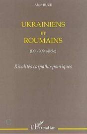 Ukrainiens et roumains IX-XX siècle ; rivalités carpatho-pontiques - Intérieur - Format classique