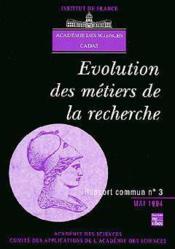 Evolution des metiers de la recherche (rapport commun academie des sciences cadas n.3) - Couverture - Format classique