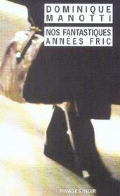 Nos Fantastiques Annees Fric - Intérieur - Format classique
