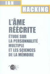 L'Ame Reecrite. Etude Sur La Personnalite Multiple Et Les Sciences De La Memoire - Intérieur - Format classique