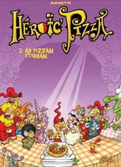 Heroic pizza t.3 ; ad pizzam eternam - Intérieur - Format classique