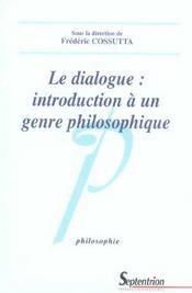 Le Dialogue: Introduction A Un Genre Philosophique - Intérieur - Format classique