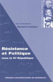 Resistance Et Politique Sous La Ive Republique - Couverture - Format classique