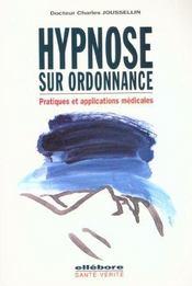 Hypnose Sur Ordonnance - Appl. Medicale - Intérieur - Format classique
