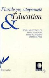 Pluralisme Citoyennete Et Education - Couverture - Format classique