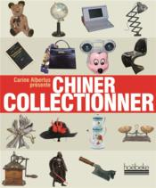 Vente livre :  Chiner collectionner  - Carine Albertus