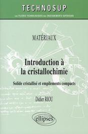 Introduction à la cristallochimie solide cristallisé et empilements compacts - Intérieur - Format classique