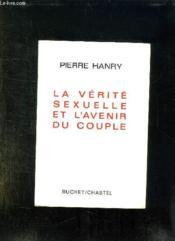 La Verite Sexuelle Et L Avenir Du Couple. - Couverture - Format classique