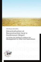Vente livre :  Décentralisation et reconstruction local à Guidimouni (Niger)  - Salifou-A - Arifa Moussa Ado Salifou