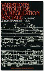 Variations autour de la régulation sociale ; hommage à Jean Daniel Reynald - Couverture - Format classique