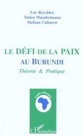 Le Defi De La Paix Au Burundi ; Theorie Et Pratique - Intérieur - Format classique