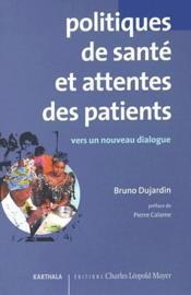Politiques de santé et attentes des patients ; vers un nouveau dialogue - Couverture - Format classique