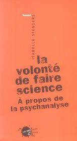 Volonte De Faire Science. A Propos De La Psychanalyse (La) - Intérieur - Format classique