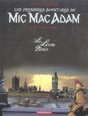 Mic Mac Adam ; intégrale t.1 ; le livre noir - Intérieur - Format classique