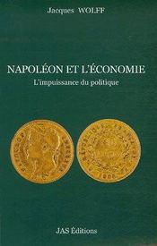 Napoléon et l'économie ; l'impuissance du politique - Intérieur - Format classique