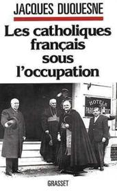 Vente  Les catholiques francais sous l'occupation  - Jacques Duquesne