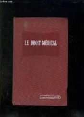 Droit Medical. Exercices De La Medecine, Responsabilite, Expertises, Organisation Sanitaire Publique, Accidents Du Travail Et Assurance Social. - Couverture - Format classique