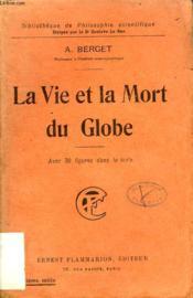 La Vie Et La Mort Du Globe. Collection : Bibliotheque De Philosophie Scientifique. - Couverture - Format classique